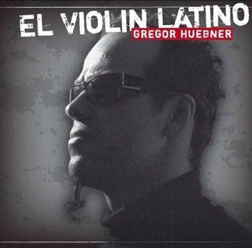 El Violin Latino – Gregor Huebner