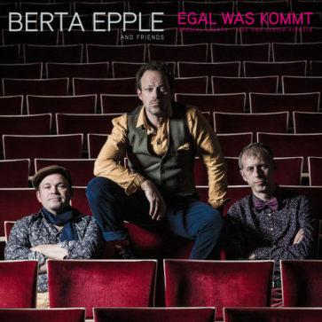 Berta Epple – Egal was kommt