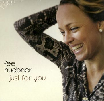 Fee Huebner: Just for you