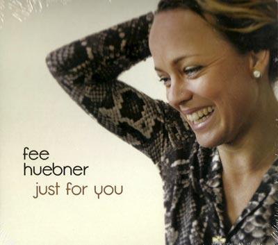 Fee Huebner: Just for you