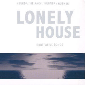 Kurt Weill- Lonely House