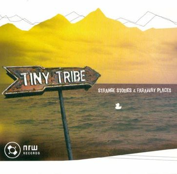 Tiny Tribe: Strange Stories And Far Away Places