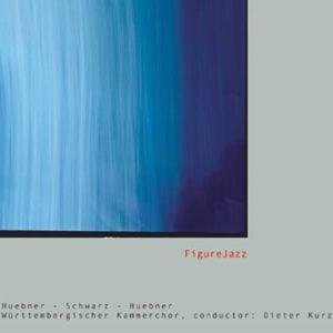 Huebner / Schwarz / Huebner: FigureJazz