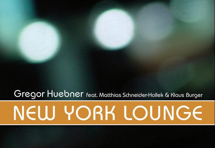 Gregor Huebner: New York Lounge