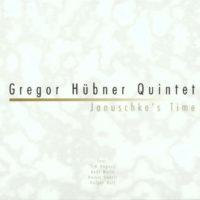 Gregor Huebner Quintet Januschke's Time