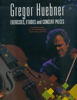 Gregor Huebner: Exercises, Etudes and Concert Pieces