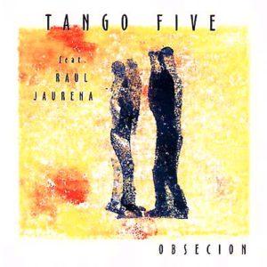 Tango Five Obsecion