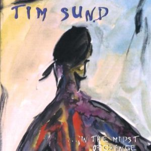 Tim Sund: In the Midst of Change