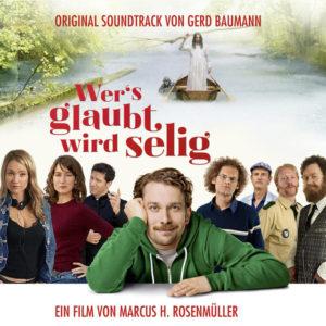 Wer's Glaubt Wird Selig Original Soundtrack by Gerd Baumann