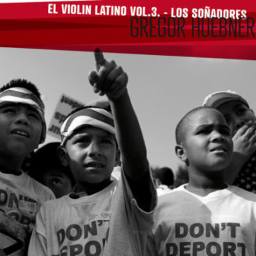 Gregor Huebner – El Violin Latino Vol. 3, Los Soñadores (GLM)