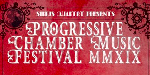 Sirius Quartet Presents: The 2019 Progressive Chamber Music Festival October 10 & 11