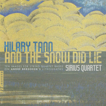 And The Snow Did Lie – Composed by Hillary TannPerformed by Sirius Quartet