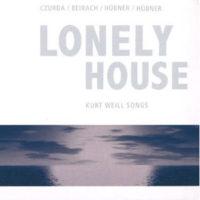 Kurt Weill- Lonely House