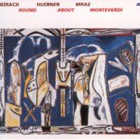 Beirach Huebner Mraz Round About Monteverdi