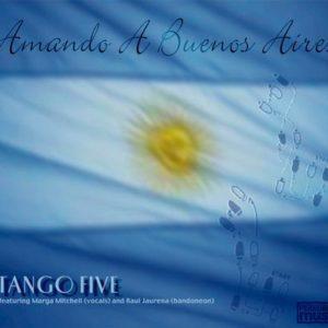 Tango Five Amando a Buenos Aires